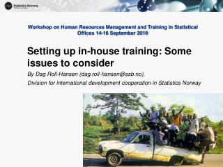 Workshop on Human Resources Management and Training in Statistical Offices 14-16 September 2010