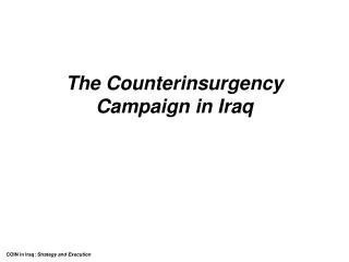 The Counterinsurgency Campaign in Iraq