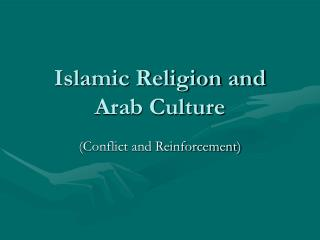 Islamic Religion and Arab Culture