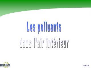 Les polluants dans l�air int�rieur
