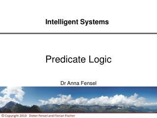Predicate Logic Dr Anna Fensel