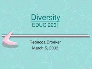 Diversity  EDUC 2201