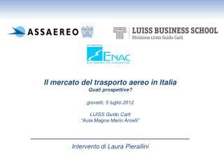 Il mercato del trasporto aereo in Italia Quali prospettive?  giovedì, 5 luglio 2012