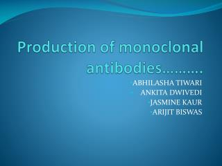 Production of monoclonal antibodies……….