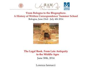 The Legal Book. From Late  Antiquity to the Middle  Ages June  30th, 2014