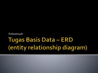 Tugas  Basis Data – ERD  (entity	relationship diagram)