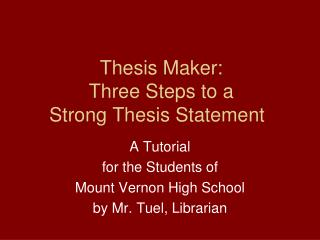 Thesis Maker: Three Steps to a  Strong Thesis Statement