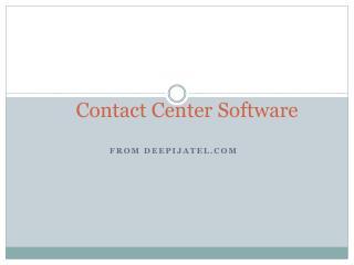 Call Center Software Services from Deepijatel.com
