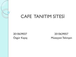 CAFE  TANITIM SİTESİ
