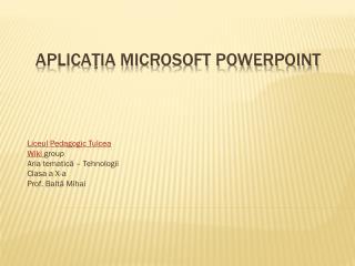Aplicaţia Microsoft PowerPoint
