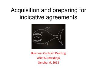 Acquisition and preparing for indicative agreements