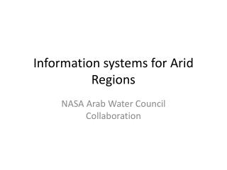 Information systems for Arid Regions