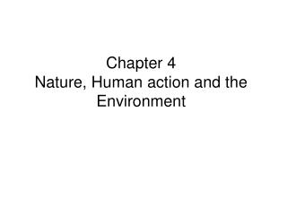 Chapter 4 Nature, Human action and the Environment