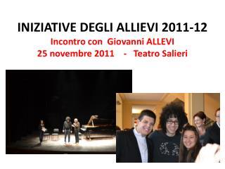 INIZIATIVE DEGLI ALLIEVI 2011-12  Assemblea di Natale 23 dicembre 2011