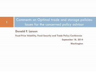 Comments on Optimal trade and storage policies: Issues for the concerned policy advisor