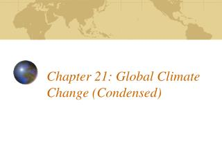 Chapter 21: Global Climate Change (Condensed)