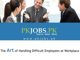 The Art of Handling Difficult Employees at Workplace