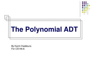 The Polynomial ADT
