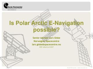 Is Polar Arctic E-Navigation possible?