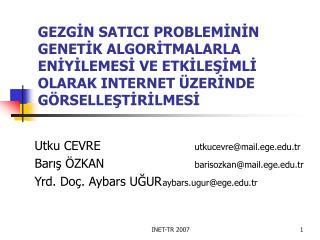 Utku CEVRE utkucevre@mail.ege.tr Barış ÖZKAN barisozkan@mail.ege.tr