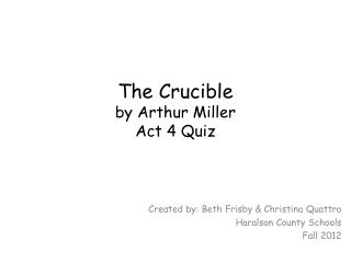 The Crucible  by Arthur Miller Act 4 Quiz