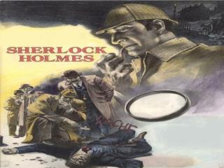 Sherlock Holmes First appearance : 1887 Created by: Sir Arthur Conan Doyle