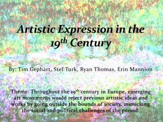 Artistic Expression in the 19 th  Century