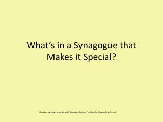 What's in a Synagogue that Makes it Special?