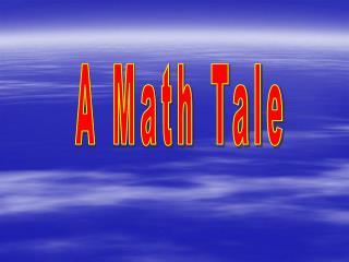 A Math Tale