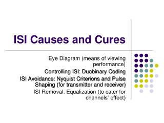 ISI Causes and Cures