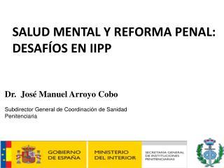SALUD MENTAL Y REFORMA PENAL: DESAFÍOS EN IIPP
