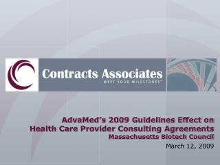 AdvaMed s 2009 Guidelines Effect on  Health Care Provider Consulting Agreements Massachusetts Biotech Council