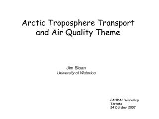 Arctic Troposphere Transport and Air Quality Theme