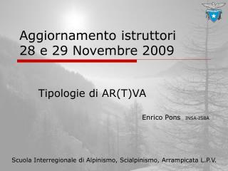 Aggiornamento istruttori 28 e 29 Novembre 2009