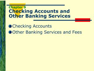 Chapter 9 Checking Accounts and Other Banking Services