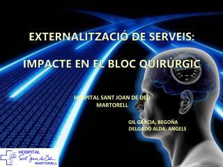 EXTERNALITZACI� DE SERVEIS: IMPACTE EN EL BLOC QUIR�RGIC