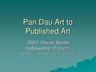 Pan Dau Art to Published Art