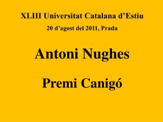 XLIII Universitat Catalana d'Estiu 20 d'agost del 2011, Prada Antoni Nughes Premi Canigó