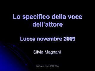 Lo specifico della voce dell'attore Lucca novembre 2009