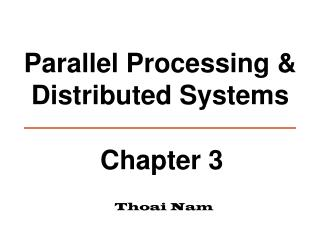 Parallel Processing &  Distributed Systems