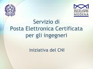 Servizio di  Posta Elettronica Certificata per gli ingegneri