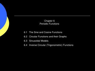 Chapter 6 Periodic Functions 6.1   The Sine and Cosine Functions