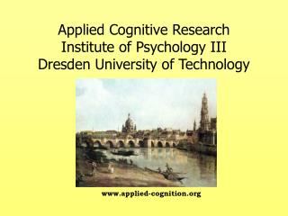 Applied Cognitive Research  Institute of Psychology III Dresden University of Technology