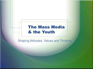 The Mass Media   the Youth