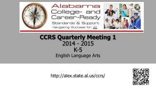CCRS Quarterly Meeting  1 2014 - 2015 K-5 English  Language Arts