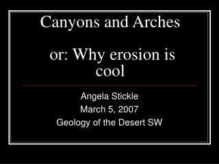 Canyons and Arches  or: Why erosion is cool