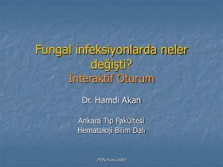 Fungal infeksiyonlarda neler değişti? İnteraktif Oturum