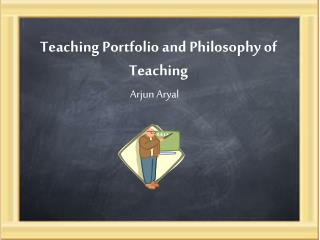 Teaching Portfolio and Philosophy of Teaching