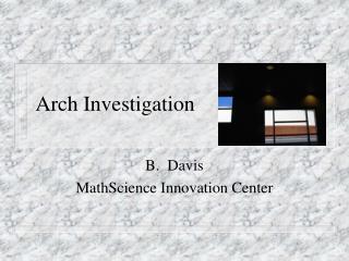 Arch Investigation