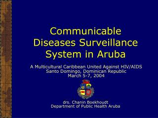Communicable Diseases Surveillance System in Aruba